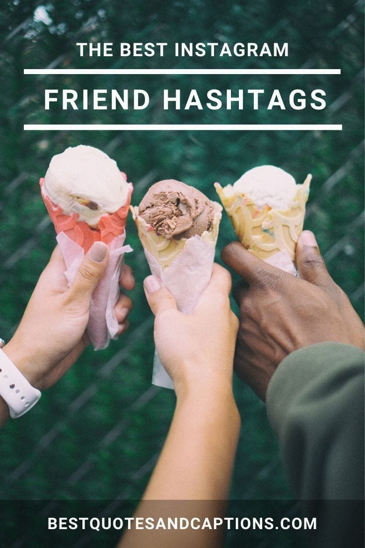 Looking for the best friend hashtags for your social media channels including Instagram? We've got the best guide to friend hashtags including copy and paste lists!