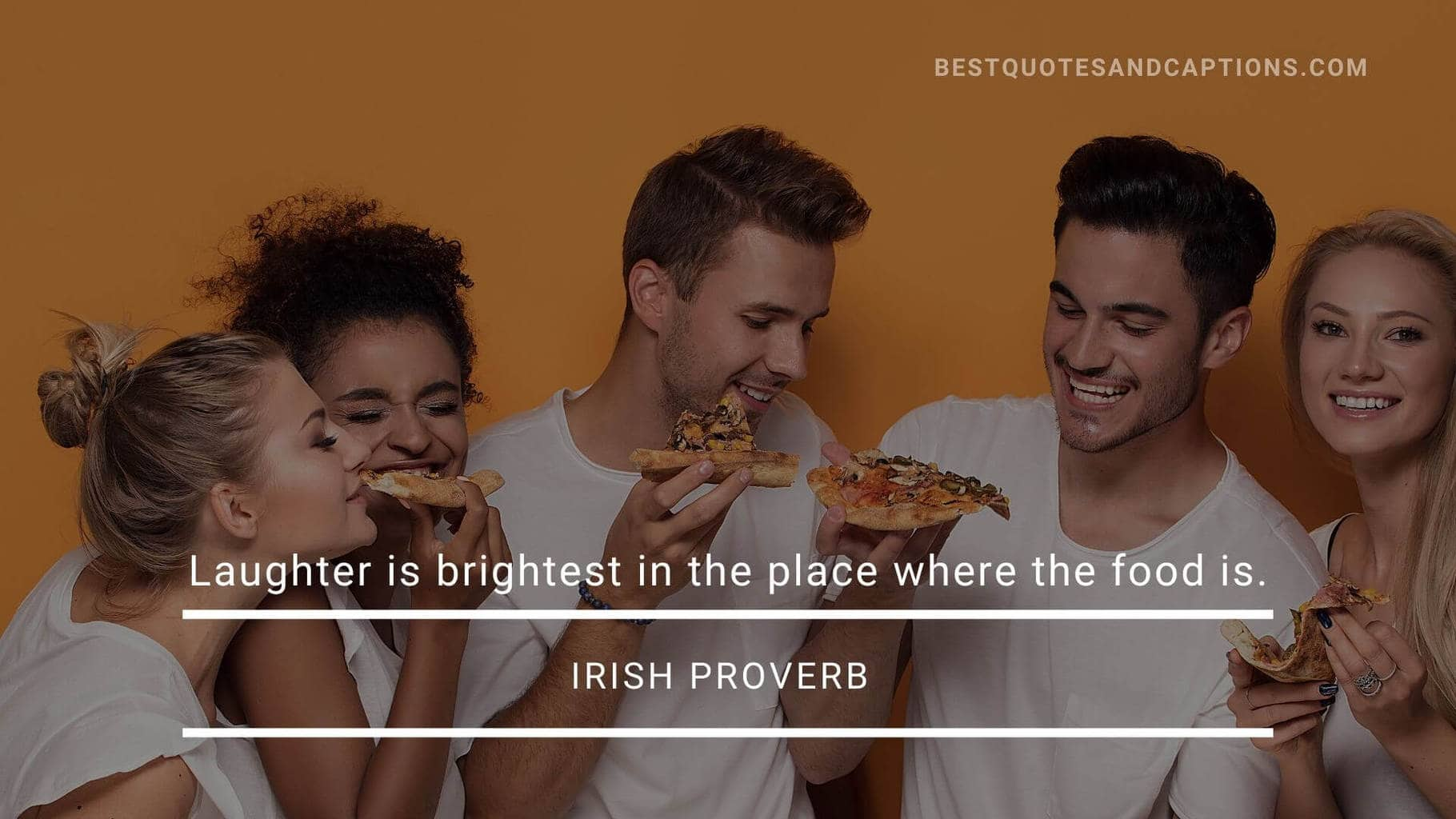 Laughter is brightest in the place where food is - Food proverb