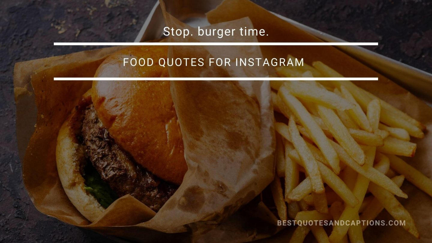 Burger quotes for Instagram