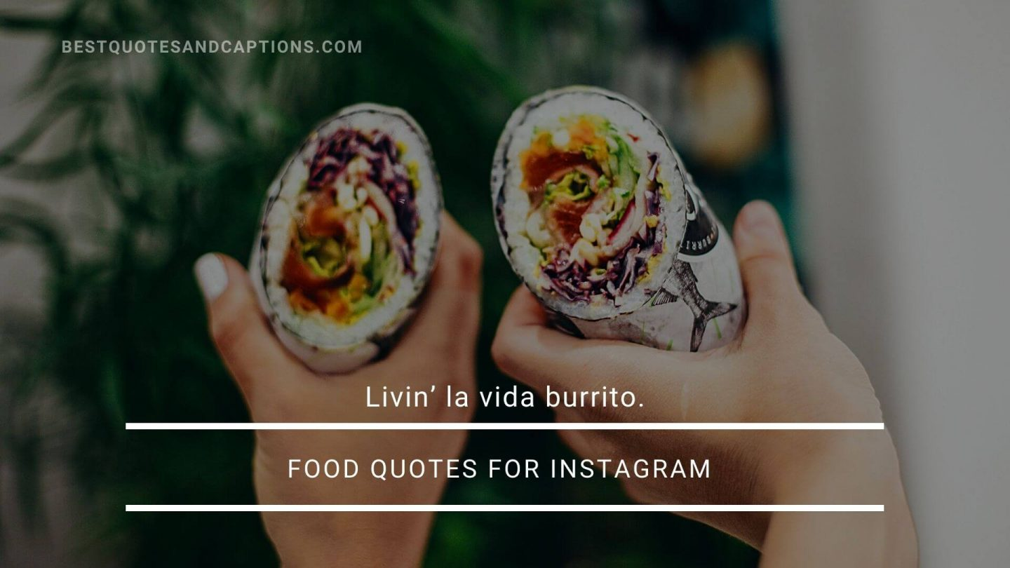 Burrito quotes for Instagram