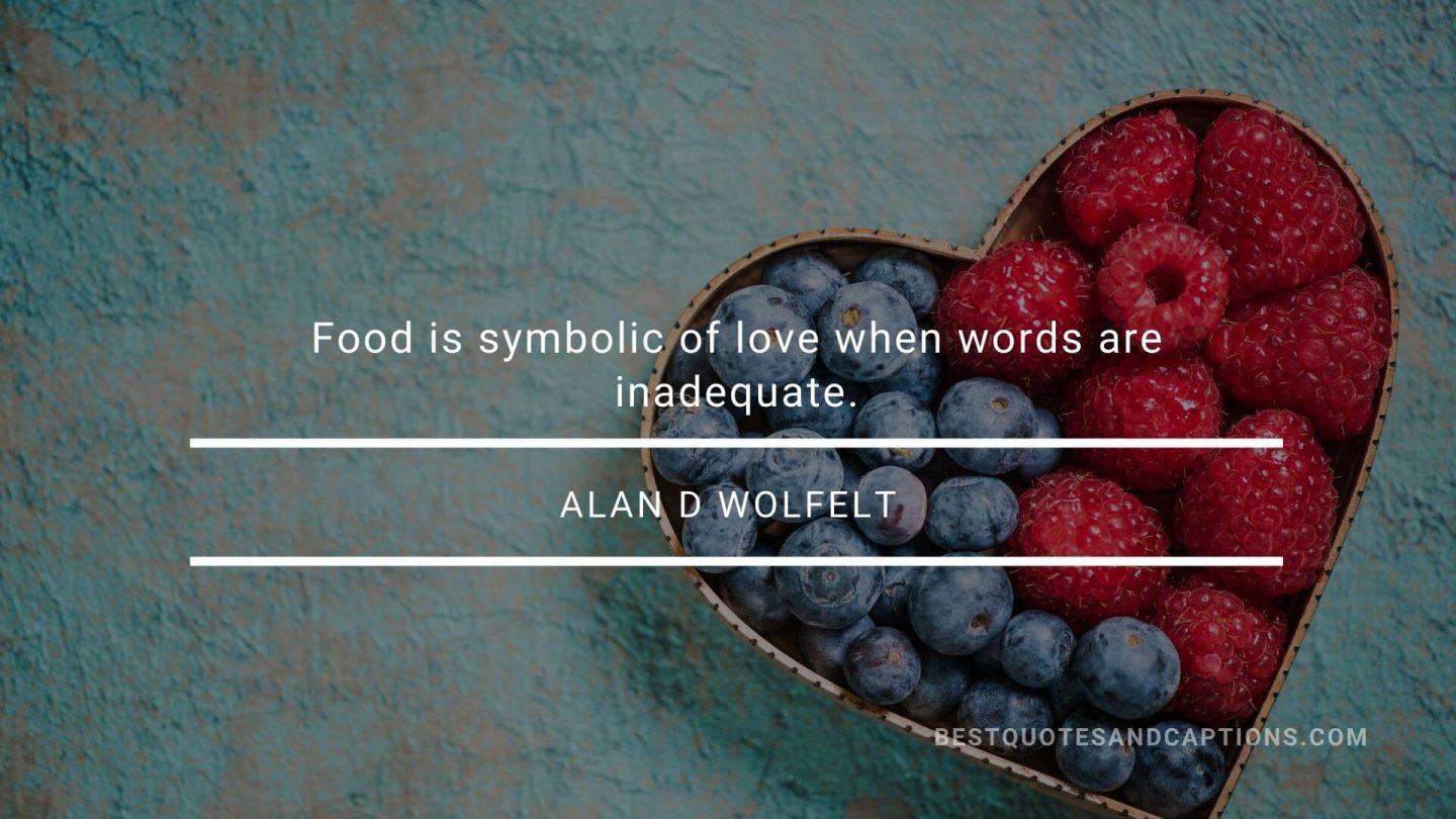 Food Lover Quotes - Alan Wolfelt