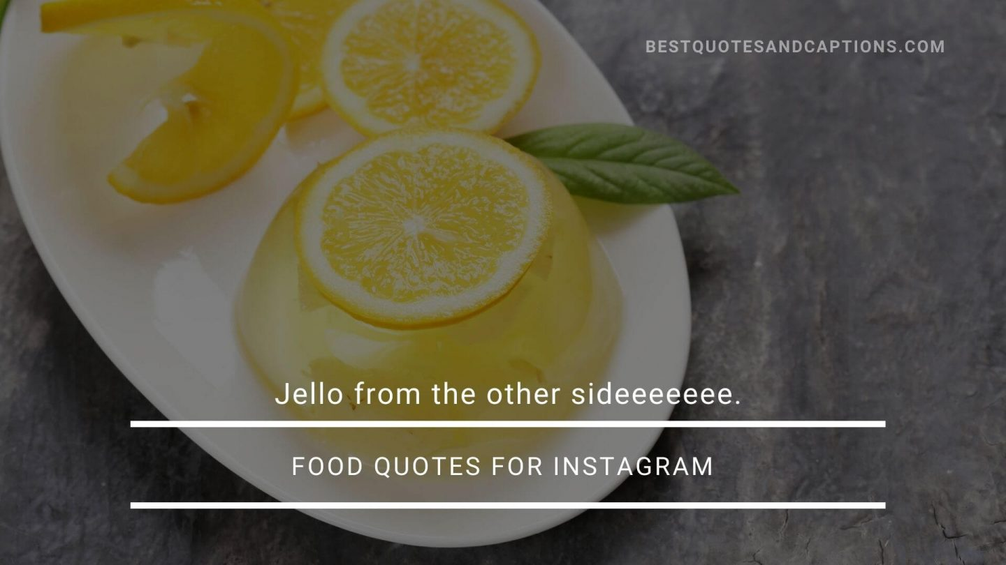 Food Quotes for Instagram - funny jello