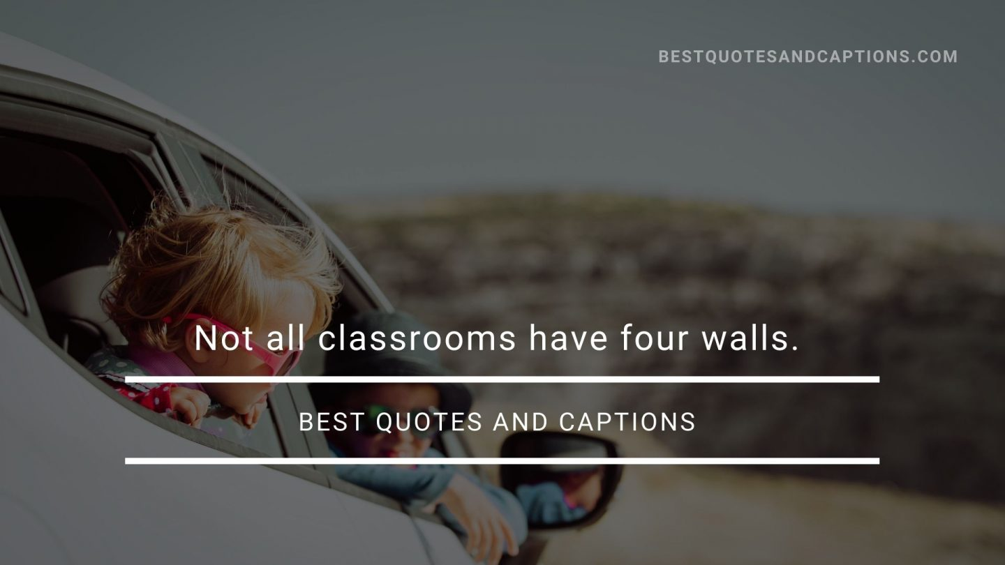 Family travel caption - Not all classrooms have four walls